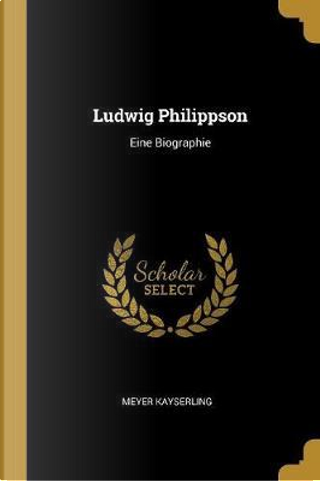 Ludwig Philippson by Meyer Kayserling