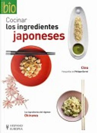 Cocinar los ingredientes japoneses/ Cooking with Japanese Ingredients by CLEA