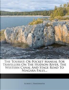 The Tourist by Robert J Vandewater