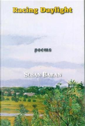 Racing Daylight by Susan Baran