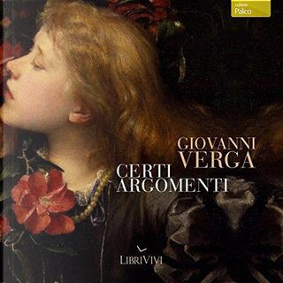 Certi argomenti by Giovanni Verga