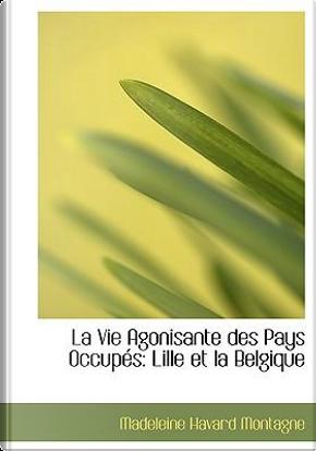 Vie Agonisante Des Pays Occups by Madeleine Hava Montagne