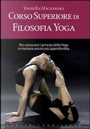 Corso superiore di filosofia yoga by Yogi Ramacharaka