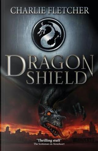 Dragon Shield by Charlie Fletcher