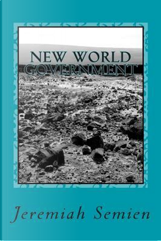 New World Government by Jeremiah Semien