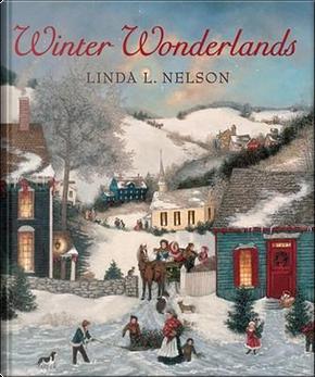 Winter Wonderlands by Linda L. Nelson
