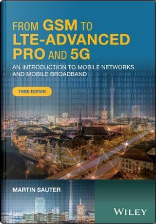 From GSM to LTE-Advanced Pro and 5G by Martin Sauter