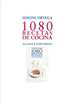 1080 recetas de cocina/ 1080 Cooking recipes by Simone Ortega