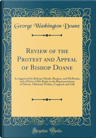 Review of the Protest and Appeal of Bishop Doane by George Washington Doane