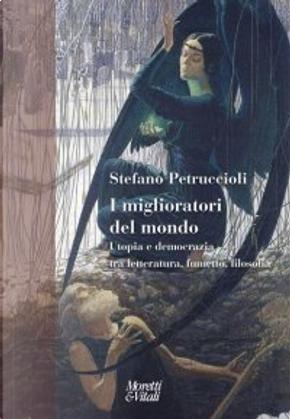 I miglioratori del mondo by Stefano Petruccioli