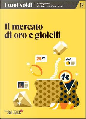 I tuoi soldi - Corso pratico di educazione finanziaria - vol. 12 by Dario Aquaro, Debora Rosciani, Lucilla Incorvati
