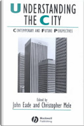 Understanding the city by John Eade