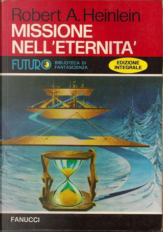 Missione nell'eternità by Robert A. Heinlein