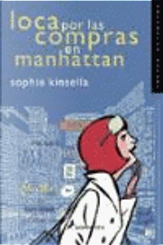 LOCA POR LAS COMPRAS EN MANHATTAN by Sophie Kinsella