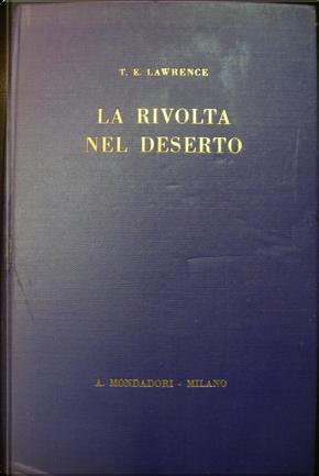 La rivolta nel deserto by Thomas E. Lawrence