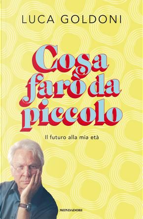 Cosa farò da piccolo by Luca Goldoni