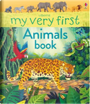 My Very First Animals Book (My Very First Books) by Alice James