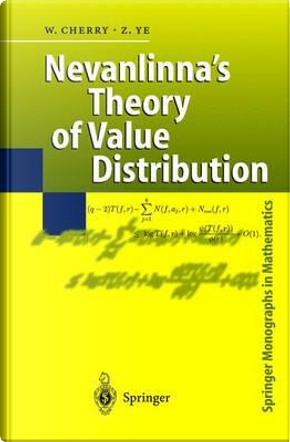 Nevanlinna's Theory of Value Distribution by William Cherry