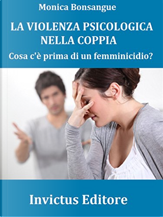 La violenza psicologia nella coppia by Giulio Cesare Giacobbe, Monica Bonsangue