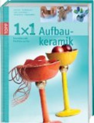 1 x 1 kreativ Aufbaukeramik by Sia Dreher