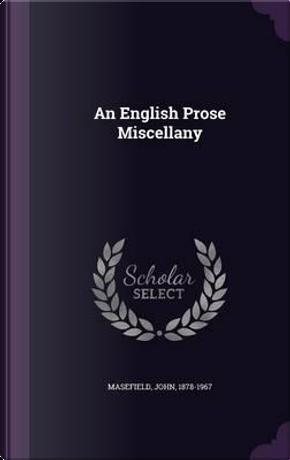 An English Prose Miscellany by John Masefield