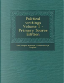 Political Writings Volume 1 by Jean Jacques Rousseau
