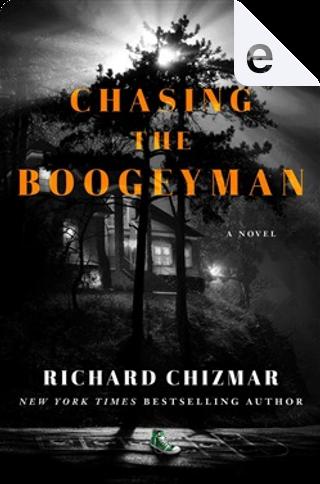 Chasing the Boogeyman by Richard Chizmar
