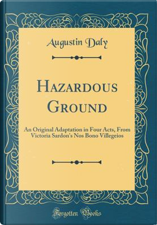 Hazardous Ground by Augustin Daly