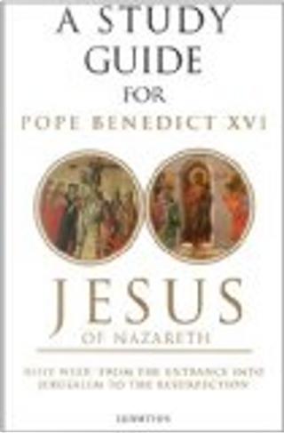 A Study Guide for Jesus of Nazareth, Holy Week by Curtis Mitch, Mark Brumley