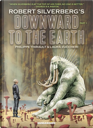 Robert Silverberg's Downward to the Earth by Philippe Thirault