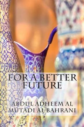 For a Better Future by Abdul Adheem Al Mutadi Al Bahrani