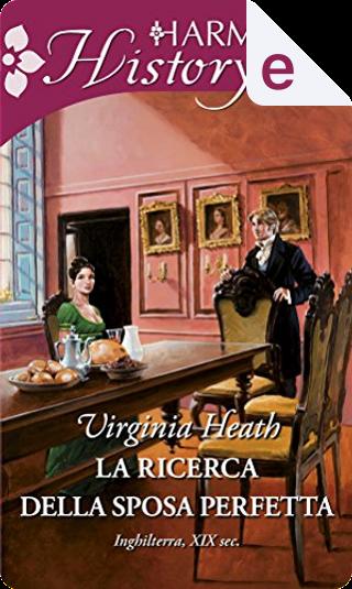 La ricerca della sposa perfetta by Virginia Heath