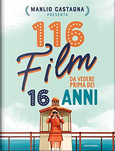 116 film da vedere prima dei 16 anni by Manlio Castagna