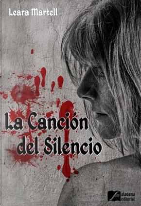 La canción del silencio by Leara Martell
