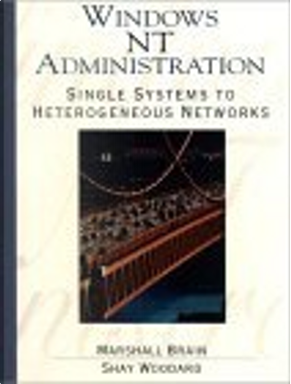 Windows NT Administration by Kelly Campbell, Marshall Brain