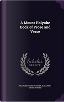 A Mount Holyoke Book of Prose and Verse by Frances Lester Warner
