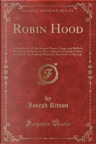 Robin Hood, Vol. 1 by Joseph Ritson