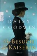 Der Besuch der Kaiserin by Daisy Goodwin
