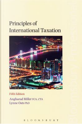 Principles of International Taxation by Angharad, Ph.D. Miller
