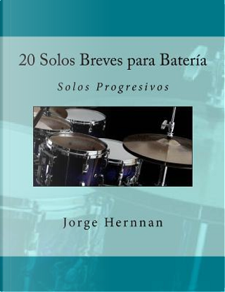 20 Solos Breves para Batería by Jorge Hernnan