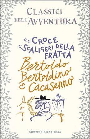 Bertoldo, Bertoldino e Cacasenno by Camillo Scaligeri della Fratta, Giulio Cesare Croce