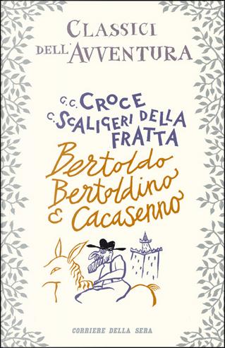 Bertoldo, Bertoldino e Cacasenno by Giulio Cesare Croce, Camillo Scaligeri della Fratta