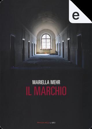 Il marchio by Mariella Mehr