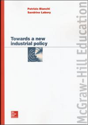 Towards a new industrial policy by Patrizio Bianchi