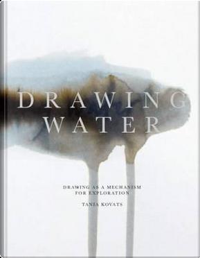 Tania Kovats - Drawing Water by Tania Kovats