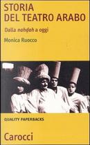 Storia del teatro arabo by Monica Ruocco
