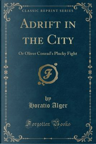 Adrift in the City by Horatio Alger