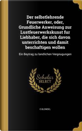 GER-SELBSTLEHRENDE FEUERWERKER by C. Blondel