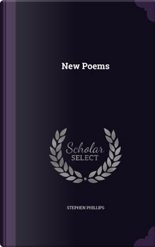 New Poems by Professor Stephen Phillips
