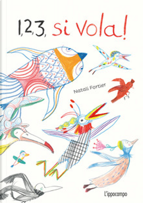 1, 2, 3 si vola! by Natali Fortier